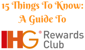 Guide To IHG Rewards Club: 15 Things To Know