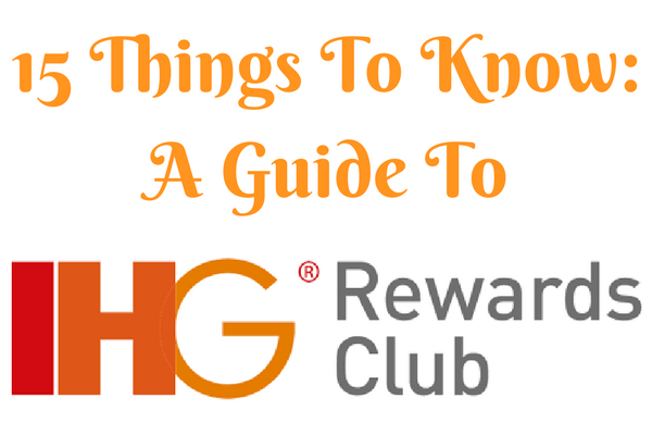 Guide To IHG Rewards Club: 15 Things To Know - No Home Just Roam