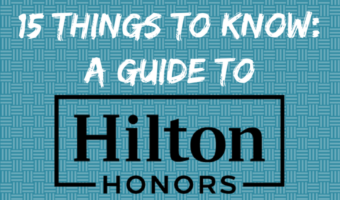 Guide To Hilton Honors: 15 Things To Know