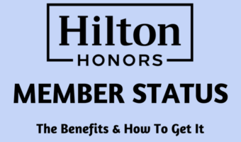 Hilton Honors Member Status: The Benefits And How To Get It