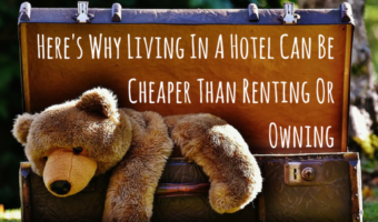 Here's Why Living In A Hotel Can Be Cheaper Than Renting Or Owning