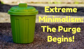 Extreme Minimalism: The Purge Begins!