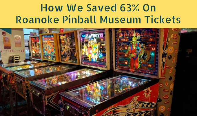 How We Saved 63% On Roanoke Pinball Museum Tickets
