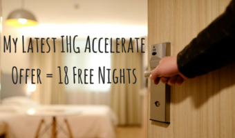 My Latest IHG Accelerate Offer = 18 Free Nights