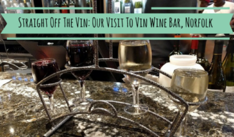 Straight Off The Vin: Our Visit To Vin Wine Bar, Norfolk