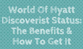 World Of Hyatt Discoverist Status: The Benefits And How To Get It