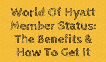 World Of Hyatt Member Status: The Benefits And How To Get It