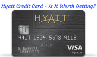 Hyatt Credit Card: Is It Worth Getting?