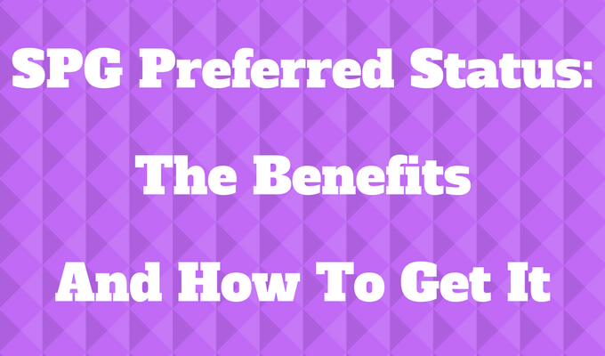 SPG Preferred Status: The Benefits And How To Get It