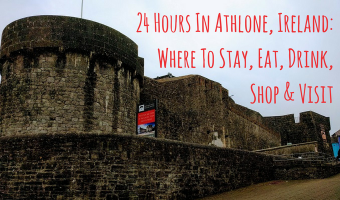 24 Hours In Athlone, Ireland: Where To Stay, Eat, Drink, Shop & Visit