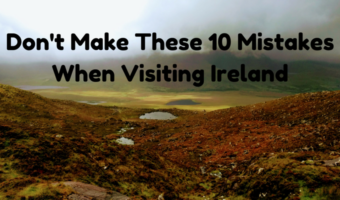 Don't Make These 10 Mistakes When Visiting Ireland