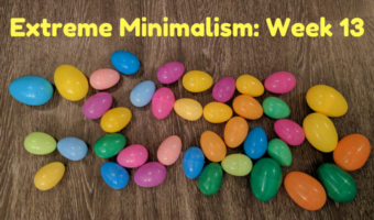 Extreme Minimalism: Week 13 – Easter In September Edition