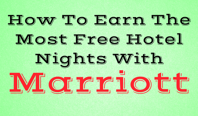 How To Earn The Most Free Hotel Nights With Marriott