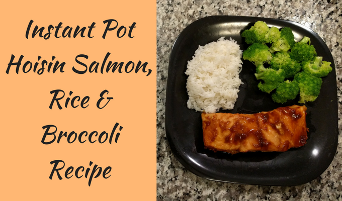 Instant Pot Hoisin Salmon, Rice & Broccoli Recipe