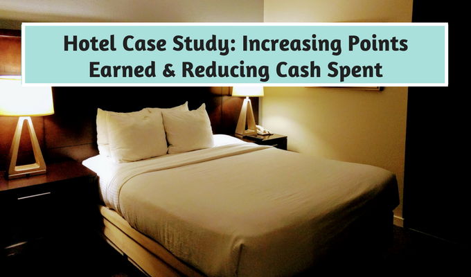 Hotel Case Study Increasing Points Earned & Reducing Cash Spent