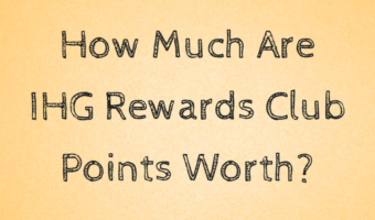 How Much Are IHG Rewards Club Points Worth?