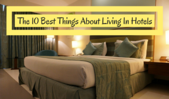 The 10 Best Things About Living In Hotels