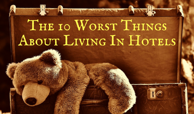 The 10 Worst Things About Living In Hotels