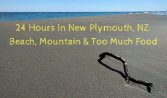 24 Hours In New Plymouth, NZ: Beach, Mountain & Too Much Food