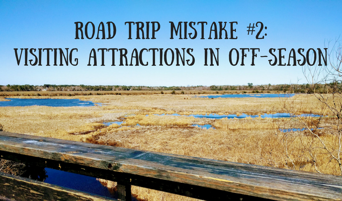 Road Trip Mistake 2 Visiting Attractions In Off-Season