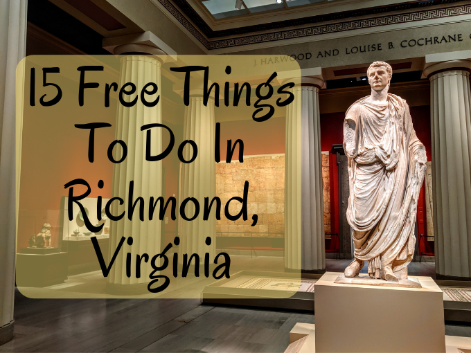 15 Free Things To Do In Richmond Virginia No Home Just Roam